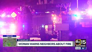 Woman warns neighbors about house fire in Chandler - Video