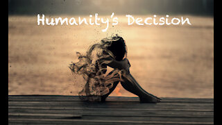 Documentary: Humanity Must Decide