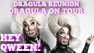 Dragula ON TOUR! Hey Qween! BONUS