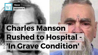 Charles Manson Rushed to Hospital - 'In Grave Condition' - Video