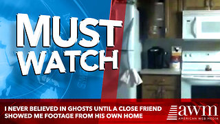 I Never Believed In Ghosts Until A Close Friend Showed Me Footage From His Own Home - Video