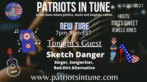 PATRIOTS IN TUNE Show #349: SKETCH DANGER #TootsdayMusicSpotlight 4/20/2021