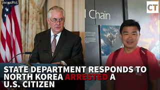 Breaking: State Dept. Responds To North Korea Arrested a U.S. Citizen - Video