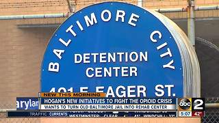 Governor Hogan wants to convert Baltimore City Detention Center into treatment facility - Video