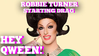 Robbie Turner's Tip Toe Into Drag : Hey Qween! HIGHLIGHT - Video