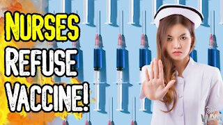 MORE Nurses & Doctors REFUSE Vaccine! - Media SMEARS Them! - This Is INSANE!