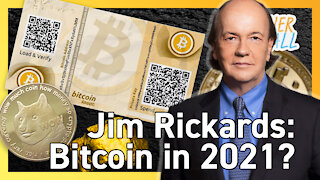 Best-Selling Economist on Bitcoin in 2021, Bull🐂 or Bear🐻? - Jim Rickards