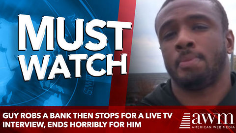 Guy Robs A Bank Then Stops For A Live TV Interview, Ends Horribly For Him