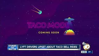 Lyft drivers upset about Taco Bell rides - Video