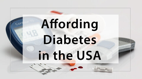 How YOU Can Afford Type 1 Diabetes in the USA