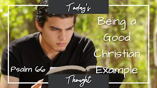 Psalm 66 - Being a Good Christian Example