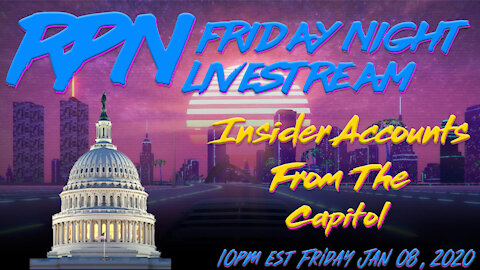 RP78 Friday Night Livestream - Insider Accounts From Capitol, Call In With Your Tips & Info