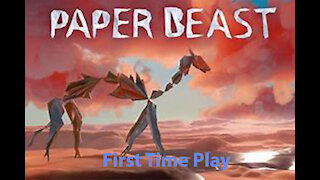 Paper Beast: First Time Play - Start - [00001]