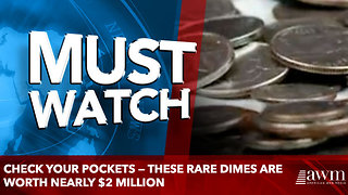 Check your pockets — these rare dimes are worth nearly $2 million - Video