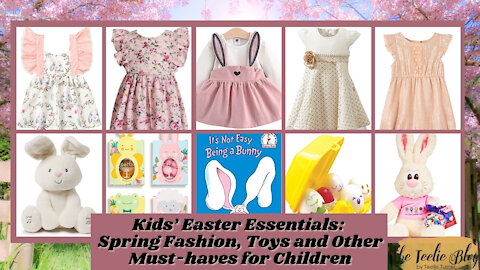 The Teelie Blog | Kids' Easter Essentials: Spring Fashion, Toys and Other Must-haves for Children