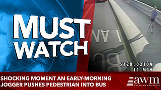 Shocking moment an early-morning jogger pushes pedestrian into Bus - Video