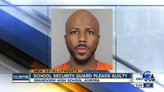 Former Cherry Creek school security guard pleads guilty to sexual assault of a student - Video