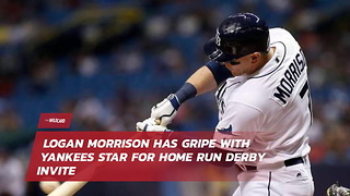 Logan Morrison Has Gripe With Yankees Star For Home Run Derby Invite