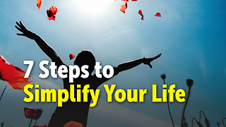 7 Steps to Simplify Your Life - Video