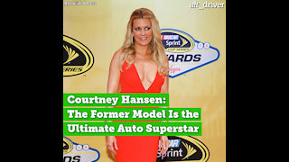 Courtney Hansen: The Former Model Is the Ultimate Auto Superstar