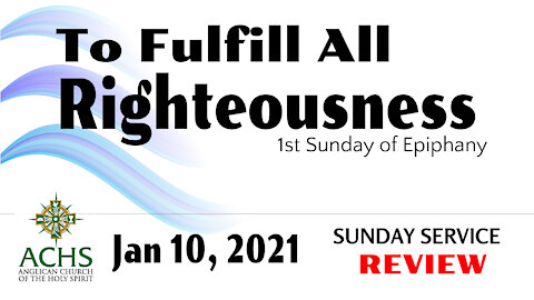 """""""Fulfill All Righteousness"""" Epiphany Christian Sermon with Pastor Steven Balog & ACHS Jan 10, 2021"""