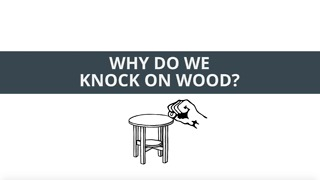 The Real Reason Why We Knock On Wood - Video