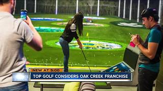 Top Golf considers Oak Creek franchise - Video