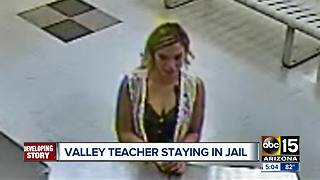 Goodyear teacher to remain in jail after seeking release