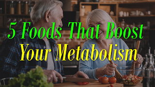 5 Foods That Boost Your Metabolism - Video