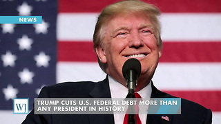 Trump Cuts U.S. Federal Debt More Than Any President In History - Video