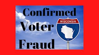 Election News: Confirmed Voter Fraud In Wisconsin!