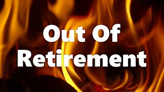 Out of Retirement (G rated)