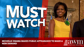 Michelle Obama Makes Public Appearance To Make A New Demand - Video