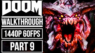 DOOM Gameplay Walkthrough Part 9 No Commentary [1440p HD 60fps]