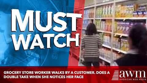 Grocery Store Worker Walks By A Customer. Does A Double Take When She Notices Her Face