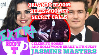Orlando Bloom Secretly Calls Selena Gomez! Extra Hot T WITH Jasmine Masters - Video