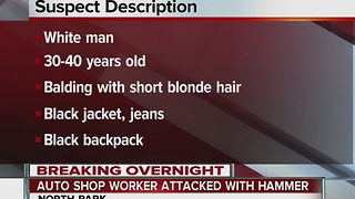 Auto shop worker attacked with a hammer in North Park - Video