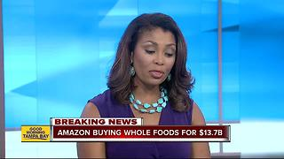 Amazon is buying Whole Foods in $13.7B deal - Video