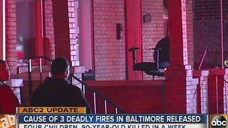 Cause of 3 fatal fires in Baltimore released - Video