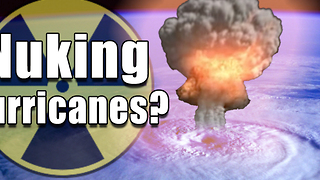 Nuking Hurricanes? — Can a bomb be the solution to a natural disaster? - Video