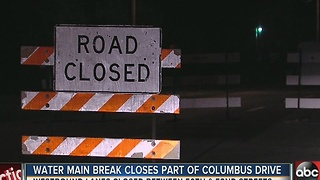 Water main break closes part of Columbus Drive