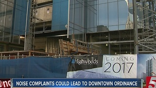Metro Could Revisit Downtown Overnight Noise Ordinance - Video