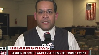 Carrier denies RTV6 reporter Rafael Sanchez to Trump event - Video