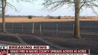 Grass Fire In Mayes County Spreads Across 40 Acres - Video