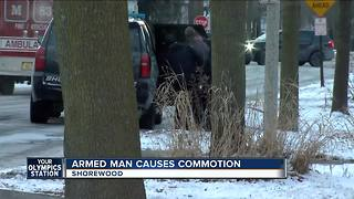 Armed man causes commotion in Shorewood - Video