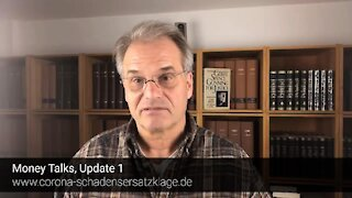 """MONEY TALKS - UPDATE I"" - Dr. Reiner Fuellmich 'Schadenersatzklage'."