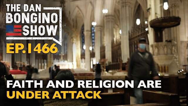 Ep. 1466 Faith and Religion are Under Attack