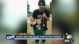 Sister: 'Heroic' brother killed while protecting friends