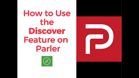 How to Use the Parler Discover Feature