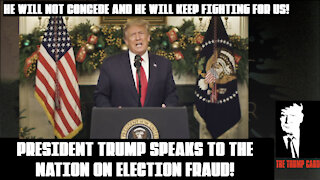 PRESIDENT TRUMP SPEAKS TO THE NATION ON ELECTION FRAUD.
